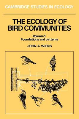 The The Ecology of Bird Communities: The Ecology of Bird Communities Foundations and Patterns v. 1 - Cambridge Studies in Ecology (Paperback)