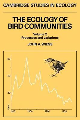 The The Ecology of Bird Communities: The Ecology of Bird Communities Processes and Variations v. 2 - Cambridge Studies in Ecology (Paperback)