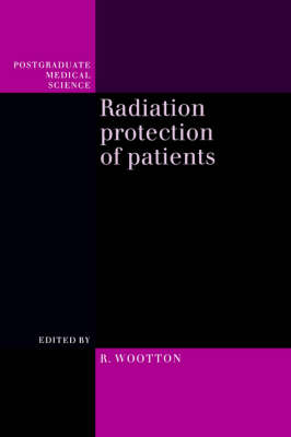 Postgraduate Medical Science: Radiation Protection of Patients (Paperback)