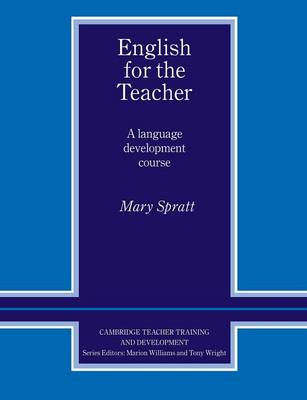 English for the Teacher: A Language Development Course - Cambridge Teacher Training and Development (Paperback)