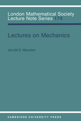 Lectures on Mechanics - London Mathematical Society Lecture Note Series 174 (Paperback)