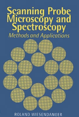 Scanning Probe Microscopy and Spectroscopy: Methods and Applications (Paperback)