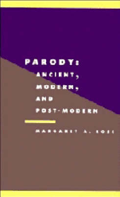 Parody: Ancient, Modern and Post-modern - Literature, Culture, Theory 5 (Paperback)
