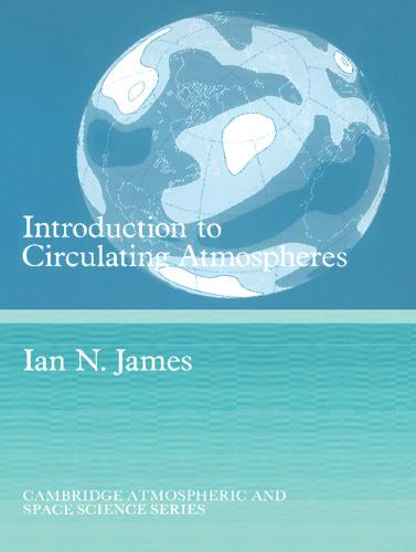 Introduction to Circulating Atmospheres - Cambridge Atmospheric and Space Science Series (Paperback)