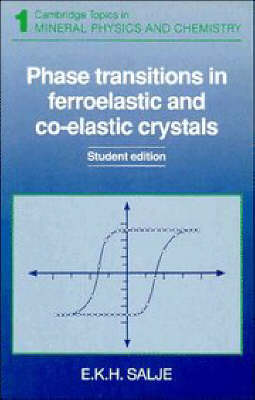 Cambridge Topics in Mineral Physics and Chemistry: Phase Transitions in Ferroelastic and Co-elastic Crystals Series Number 1 (Paperback)