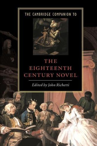 The Cambridge Companion to the Eighteenth-Century Novel - Cambridge Companions to Literature (Paperback)