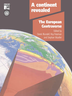 A Continent Revealed: The European Geotraverse, Structure and Dynamic Evolution (Paperback)