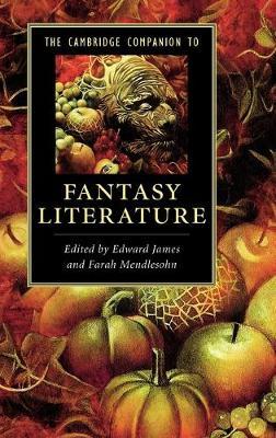 The Cambridge Companion to Fantasy Literature - Cambridge Companions to Literature (Hardback)