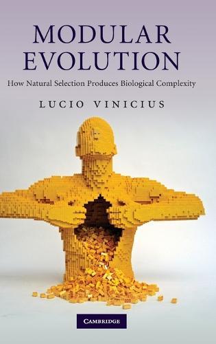 Modular Evolution: How Natural Selection Produces Biological Complexity (Hardback)