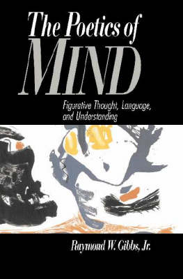 The Poetics of Mind: Figurative Thought, Language, and Understanding (Paperback)