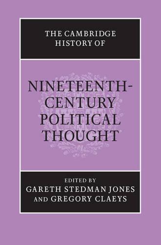 The Cambridge History of Nineteenth-Century Political Thought - The Cambridge History of Political Thought (Hardback)