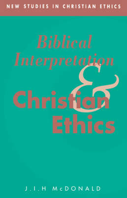 New Studies in Christian Ethics: Biblical Interpretation and Christian Ethics Series Number 2 (Hardback)