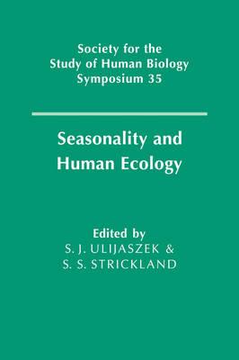 Seasonality and Human Ecology - Society for the Study of Human Biology Symposium Series 35 (Hardback)