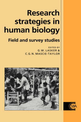 Cambridge Studies in Biological and Evolutionary Anthropology: Research Strategies in Human Biology: Field and Survey Studies Series Number 13 (Hardback)