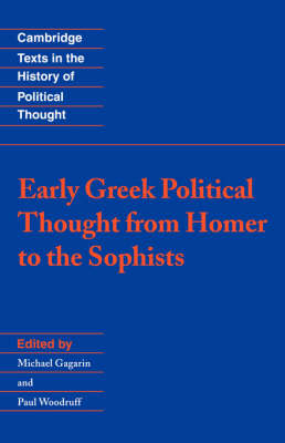 Early Greek Political Thought from Homer to the Sophists - Cambridge Texts in the History of Political Thought (Hardback)