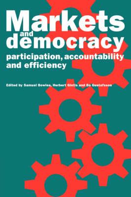 Markets and Democracy: Participation, Accountability and Efficiency (Hardback)