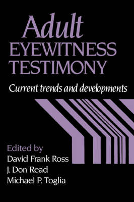 Adult Eyewitness Testimony: Current Trends and Developments (Hardback)