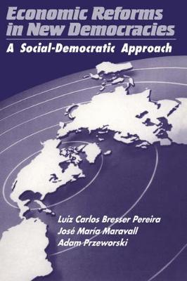 Economic Reforms in New Democracies: A Social-Democratic Approach (Hardback)
