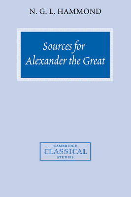 Sources for Alexander the Great: An Analysis of Plutarch's 'Life' and Arrian's 'Anabasis Alexandrou' - Cambridge Classical Studies (Hardback)