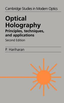 Optical Holography: Principles, Techniques and Applications - Cambridge Studies in Modern Optics 20 (Hardback)