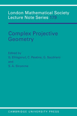 Complex Projective Geometry: Selected Papers - London Mathematical Society Lecture Note Series 179 (Paperback)