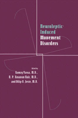 Neuroleptic-induced Movement Disorders: A Comprehensive Survey (Hardback)