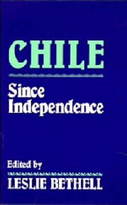 Chile since Independence (Hardback)