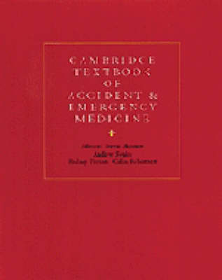Cambridge Textbook of Accident and Emergency Medicine (Hardback)