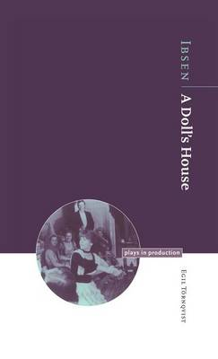 Ibsen: A Doll's House - Plays in Production (Hardback)