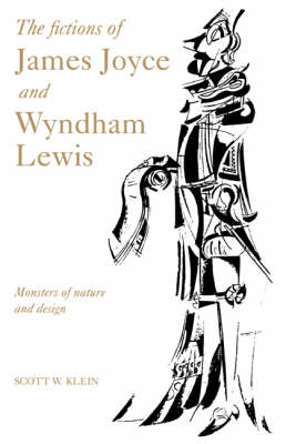 The Fictions of James Joyce and Wyndham Lewis: Monsters of Nature and Design (Hardback)