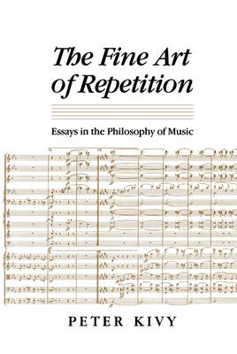 The Fine Art of Repetition: Essays in the Philosophy of Music (Hardback)