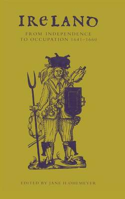 Ireland from Independence to Occupation, 1641-1660 (Hardback)