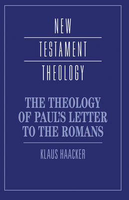 New Testament Theology: The Theology of Paul's Letter to the Romans (Hardback)