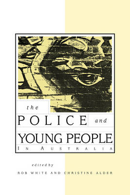 The Police and Young People in Australia (Paperback)