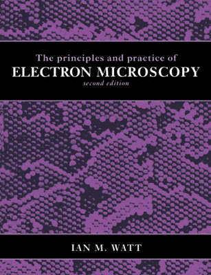 The Principles and Practice of Electron Microscopy (Paperback)