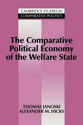 The Comparative Political Economy of the Welfare State - Cambridge Studies in Comparative Politics (Paperback)