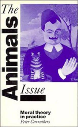 The Animals Issue: Moral Theory in Practice (Paperback)