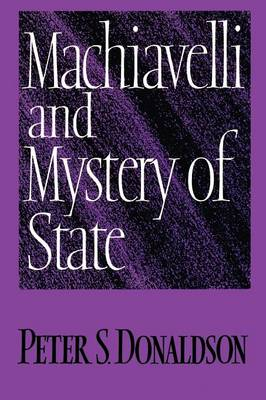 Machiavelli and Mystery of State (Paperback)