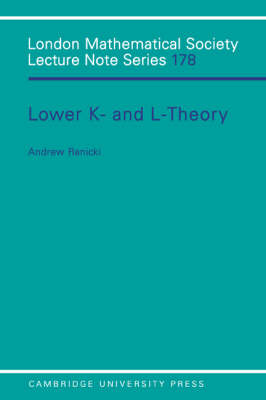 London Mathematical Society Lecture Note Series: Lower K- and L-theory Series Number 178 (Paperback)
