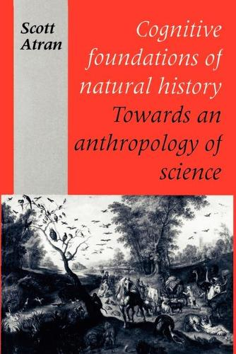 Cognitive Foundations of Natural History: Towards an Anthropology of Science (Paperback)