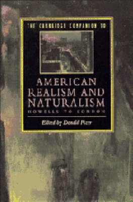 The Cambridge Companion to American Realism and Naturalism: From Howells to London - Cambridge Companions to Literature (Paperback)
