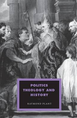 Politics, Theology and History - Cambridge Studies in Ideology and Religion 13 (Paperback)
