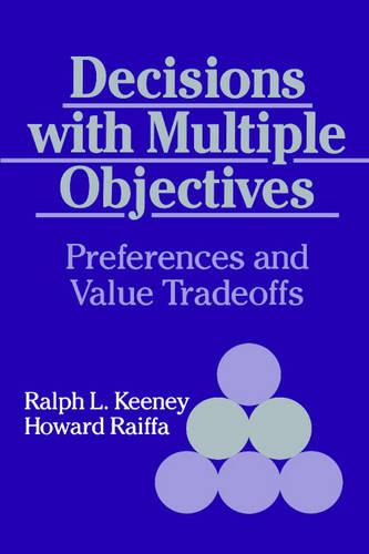 Decisions with Multiple Objectives: Preferences and Value Trade-Offs (Paperback)
