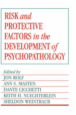 Risk and Protective Factors in the Development of Psychopathology (Paperback)