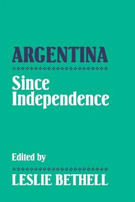 Argentina since Independence (Paperback)