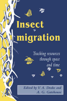 Insect Migration: Tracking Resources through Space and Time (Hardback)