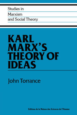Karl Marx's Theory of Ideas - Studies in Marxism and Social Theory (Hardback)