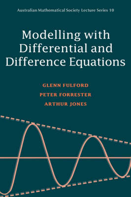 Modelling with Differential and Difference Equations - Australian Mathematical Society Lecture Series (Hardback)