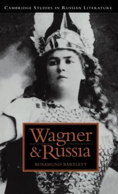 Wagner and Russia - Cambridge Studies in Russian Literature (Hardback)
