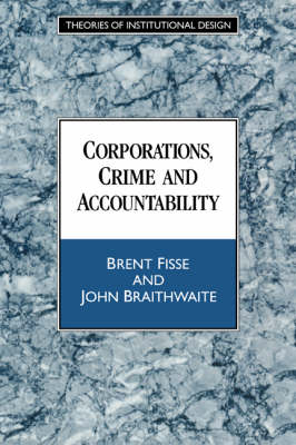 Corporations, Crime and Accountability - Theories of Institutional Design (Hardback)